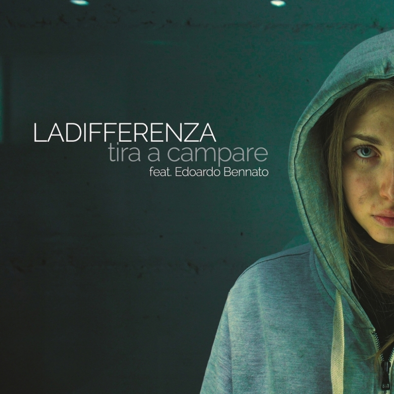 Nuove collaborazioni: LA DIFFERENZA - Tira a campare  - feat. Edoardo Bennato